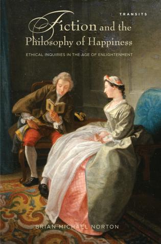 Cover image for the book Fiction and the Philosophy of Happiness: Ethical Inquiries in the Age of Enlightenment