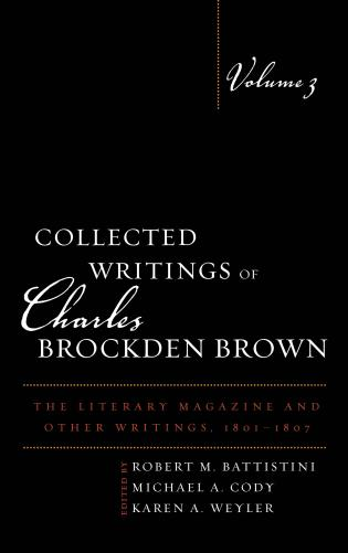 Cover image for the book Collected Writings of Charles Brockden Brown: The Literary Magazine and Other Writings, 1801–1807, Volume 3