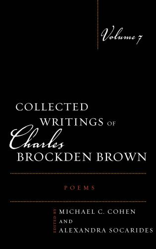 Cover image for the book Collected Writings of Charles Brockden Brown: Poems, Volume 7