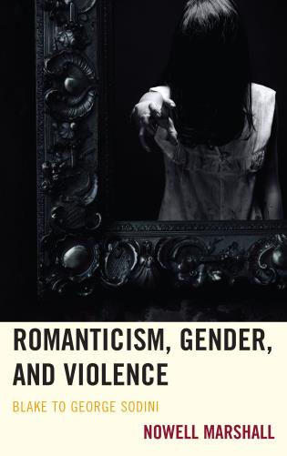Cover image for the book Romanticism, Gender, and Violence: Blake to George Sodini