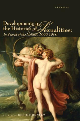 Cover image for the book Developments in the Histories of Sexualities: In Search of the Normal, 1600–1800