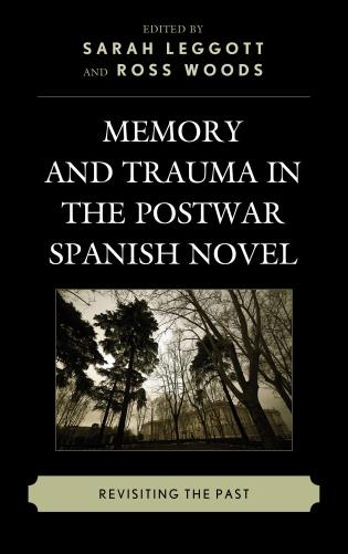 Cover image for the book Memory and Trauma in the Postwar Spanish Novel: Revisiting the Past