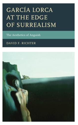 Cover image for the book García Lorca at the Edge of Surrealism: The Aesthetics of Anguish