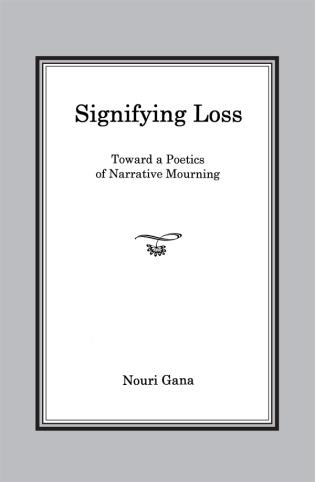 Cover image for the book Signifying Loss: Toward a Poetics of Narrative Mourning