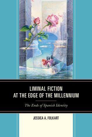Cover image for the book Liminal Fiction at the Edge of the Millennium: The Ends of Spanish Identity