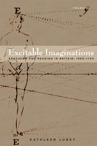 Cover image for the book Excitable Imaginations: Eroticism and Reading in Britain, 1660–1760