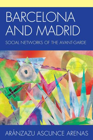 Cover image for the book Barcelona and Madrid: Social Networks of the Avant-Garde