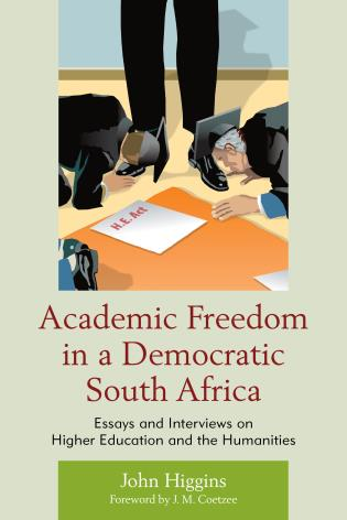 Academic Freedom In A Democratic South Africa Essays And Interviews  Paperback