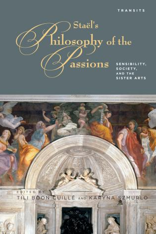 Cover image for the book Stael's Philosophy of the Passions: Sensibility, Society and the Sister Arts