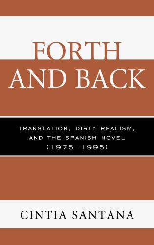 Cover image for the book Forth and Back: Translation, Dirty Realism, and the Spanish Novel (1975–1995)