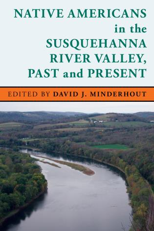 Cover image for the book Native Americans in the Susquehanna River Valley, Past and Present