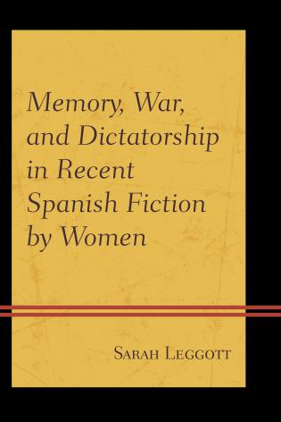 Cover image for the book Memory, War, and Dictatorship in Recent Spanish Fiction by Women