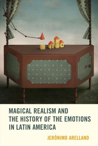 Cover image for the book Magical Realism and the History of the Emotions in Latin America