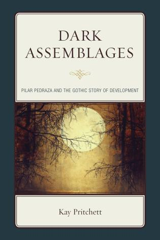 Cover image for the book Dark Assemblages: Pilar Pedraza and the Gothic Story of Development