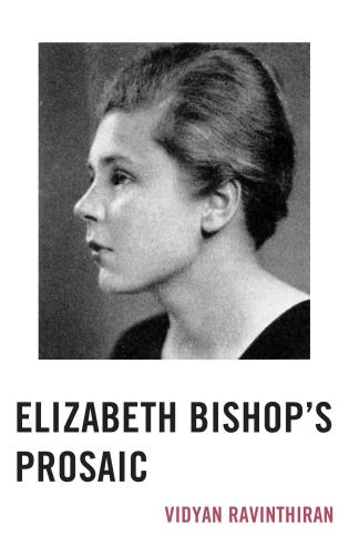 Cover image for the book Elizabeth Bishop's Prosaic