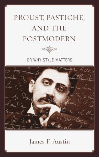 Cover image for the book Proust, Pastiche, and the Postmodern or Why Style Matters