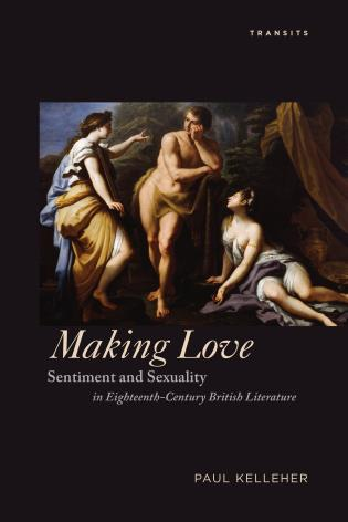 Cover image for the book Making Love: Sentiment and Sexuality in Eighteenth-Century British Literature