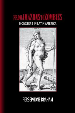 Cover image for the book From Amazons to Zombies: Monsters in Latin America