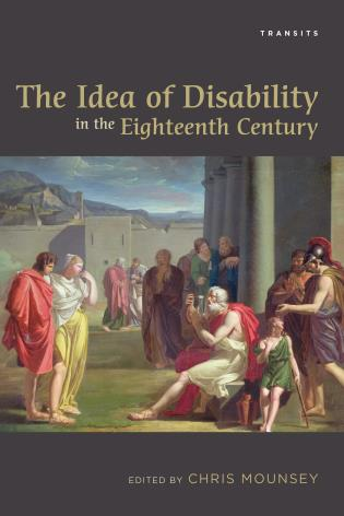 Cover image for the book The Idea of Disability in the Eighteenth Century