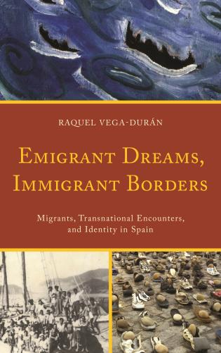 Cover image for the book Emigrant Dreams, Immigrant Borders: Migrants, Transnational Encounters, and Identity in Spain