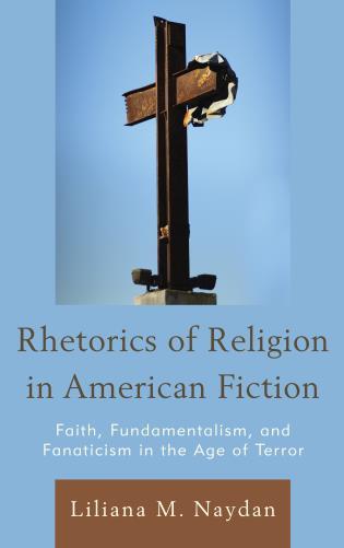 Rhetorics Of Religion In American Fiction Faith Fundamentalism