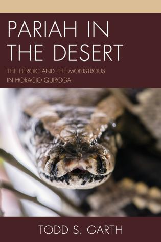 Cover image for the book Pariah in the Desert: The Heroic and the Monstrous in Horacio Quiroga
