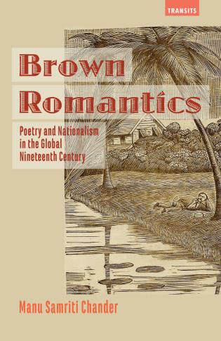 Cover image for the book Brown Romantics: Poetry and Nationalism in the Global Nineteenth Century