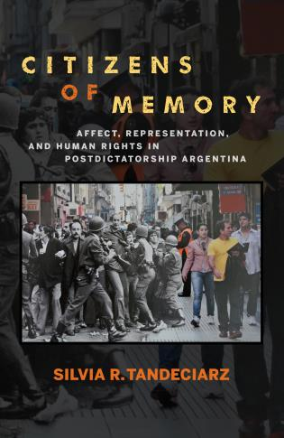 Cover image for the book Citizens of Memory: Affect, Representation, and Human Rights in Postdictatorship Argentina