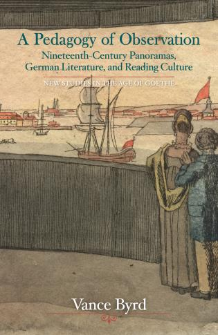 Cover image for the book A Pedagogy of Observation: Nineteenth-Century Panoramas, German Literature, and Reading Culture