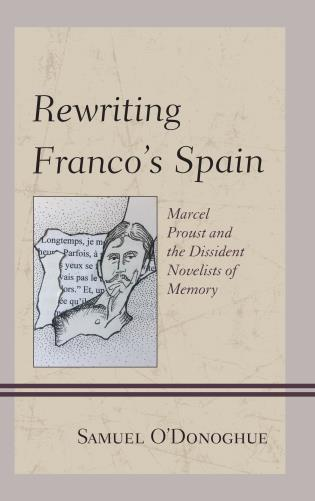 Cover image for the book Rewriting Franco's Spain: Marcel Proust and the Dissident Novelists of Memory
