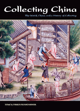 Cover image for the book Collecting China: The World, China, and a Short History of Collecting