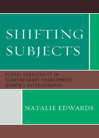 Cover image for the book Shifting Subjects: Plural Subjectivity in Contemporary Francophone Women's Autobiography
