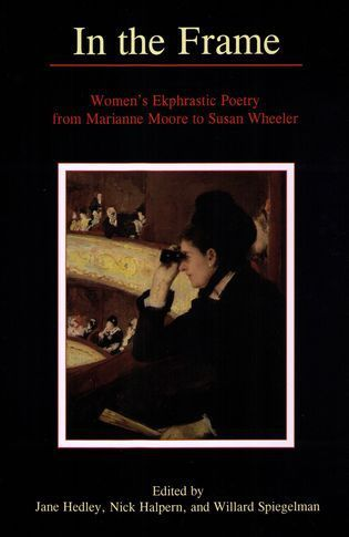Cover image for the book In the Frame: Women's Ekphrastic Poetry from Marianne Moore to Susan Wheeler