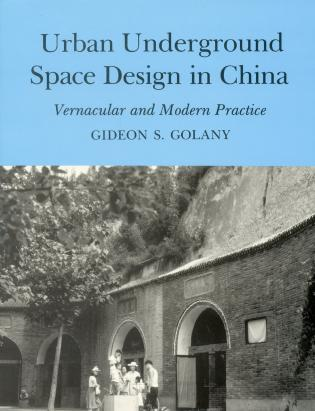 Cover image for the book Urban Underground Space Design in China: Vernacular and Modern Practice