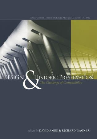 Cover image for the book Design and Historic Preservation: The Challenge of Compatability