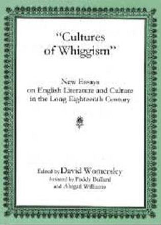 Cultures Of Whiggism New Essays On English Literature And Culture  New Essays On English Literature And Culture In The Long Eighteenth Century