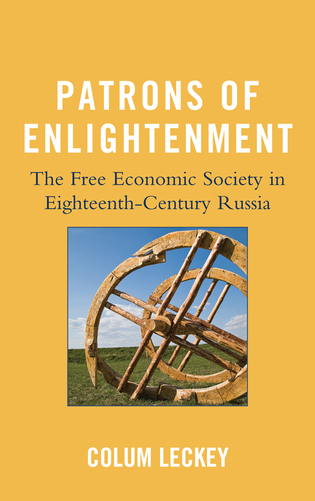 Cover image for the book Patrons of Enlightenment: The Free Economic Society in Eighteenth-Century Russia