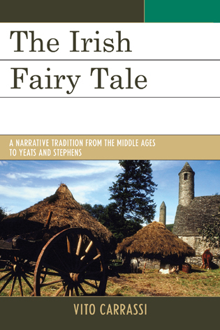 Cover image for the book The Irish Fairy Tale: A Narrative Tradition from the Middle Ages to Yeats and Stephens