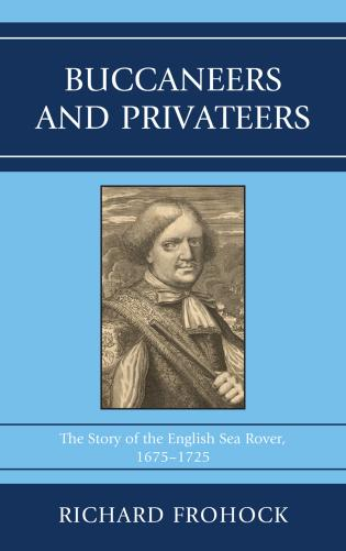 Cover image for the book Buccaneers and Privateers: The Story of the English Sea Rover, 1675–1725