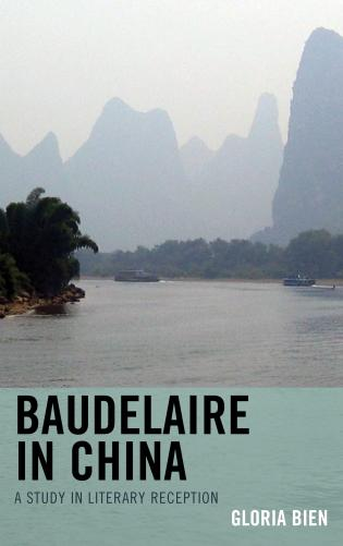 Cover image for the book Baudelaire in China: A Study in Literary Reception