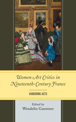 Cover image for the book Women Art Critics in Nineteenth-Century France: Vanishing Acts