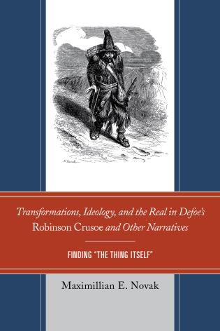Cover image for the book Transformations, Ideology, and the Real in Defoe's Robinson Crusoe and Other Narratives: Finding The Thing Itself