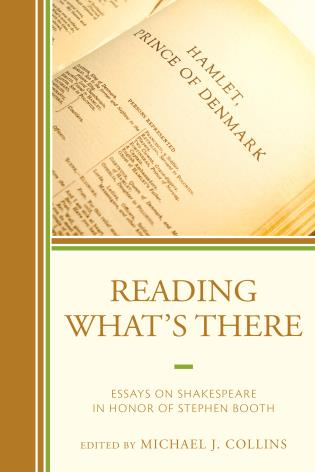Cover image for the book Reading What's There: Essays on Shakespeare in Honor of Stephen Booth
