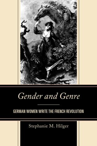 Cover image for the book Gender and Genre: German Women Write the French Revolution