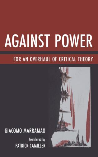 Cover image for the book Against Power: For an Overhaul of Critical Theory