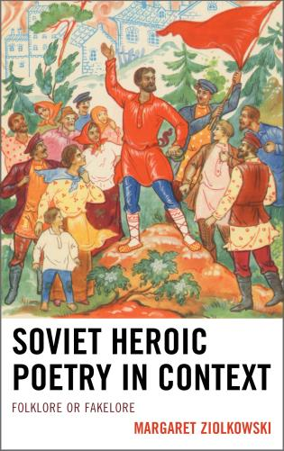 Cover image for the book Soviet Heroic Poetry in Context: Folklore or Fakelore