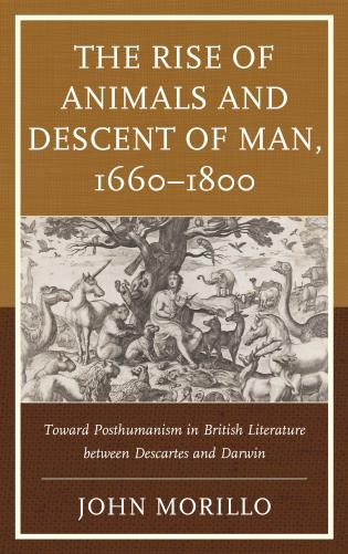 Cover image for the book The Rise of Animals and Descent of Man, 1660–1800: Toward Posthumanism in British Literature between Descartes and Darwin