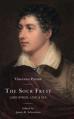 Cover image for the book The Sour Fruit: Lord Byron, Love & Sex