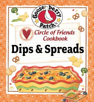 Cover image for the book Circle of Friends Cookbook: 25 Dip & Spread Recipes