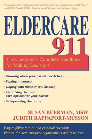 Cover image for the book Eldercare 911: The Caregiver's Complete Handbook for Making Decisions